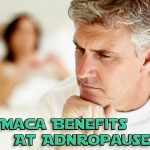 Maca Benefits For Andropause