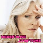 Menopause Symptoms and Women
